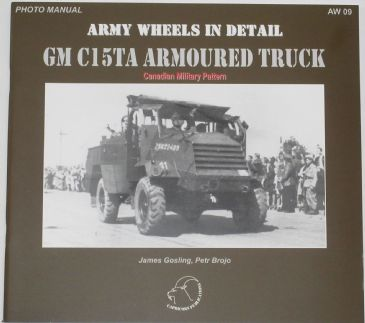 Army Wheels in Detail - GM C15TA Armoured Truck - Canadian Military Pattern